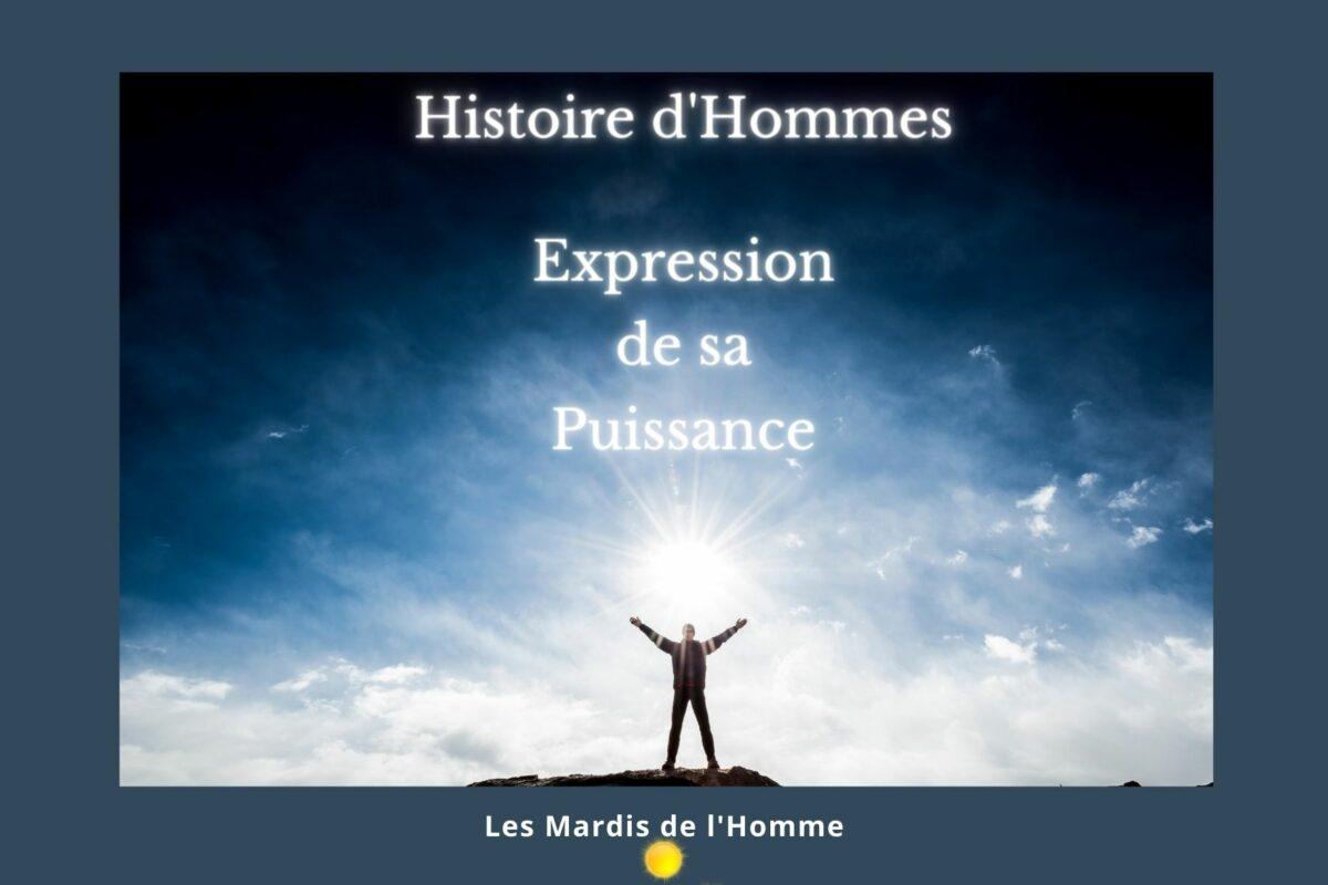 Histoire d'hommes-Expression de sa puissance
